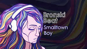 usic: Smalltown Boy by Bronski Beat