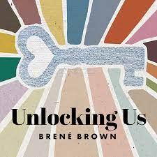Unlocking Us with Brene Brown